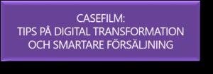 Casefilm: Tips på digital transformation och smartare försäljning
